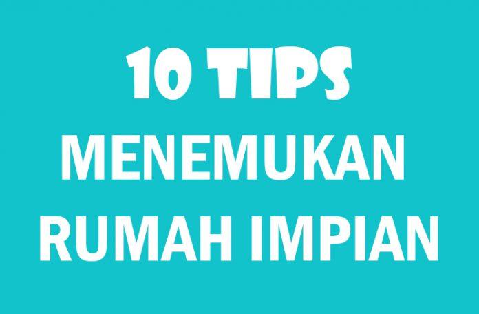 10 Tips Menemukan Rumah Impian Dengan Mudah